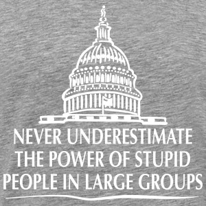 TRUMP: Stupid People in Large Groups Tee shirts - T-shirt Premium Homme