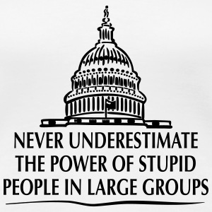 TRUMP: Stupid People in Large Groups T-Shirts - Women's Premium T-Shirt