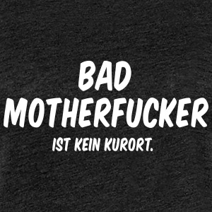 Bad Motherfucker - Frauen Premium T-Shirt