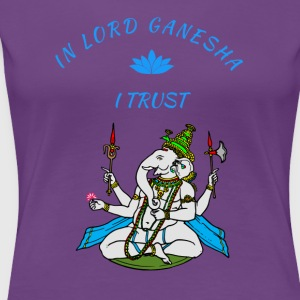 in lord ganesha i trust T-Shirts - Frauen Premium T-Shirt