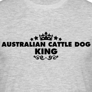 australian cattle dog king 2015 - Men's T-Shirt
