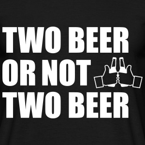 Two beer or not two beer  - Männer T-Shirt