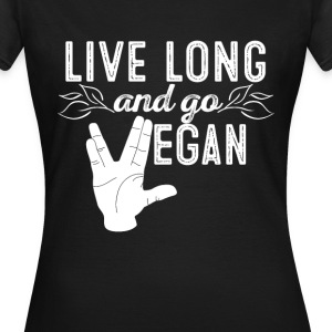Vegan - Live long  - Frauen T-Shirt
