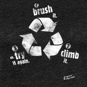 Brush it, climb it ! Tee shirts - T-shirt Premium Femme