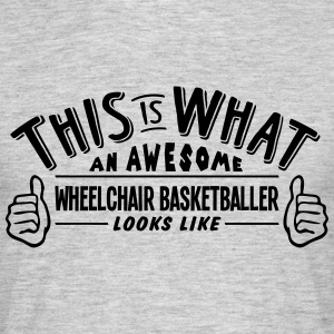 awesome wheelchair basketballer looks li - Men's T-Shirt