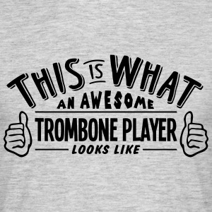 awesome trombone player looks like pro d - Men's T-Shirt