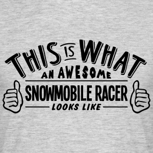awesome snowmobile racer looks like pro  - Men's T-Shirt