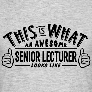 awesome senior lecturer looks like pro d - Men's T-Shirt