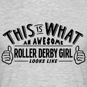 awesome roller derby girl looks like pro - Men's T-Shirt
