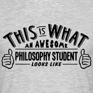 awesome philosophy student looks like pr - Men's T-Shirt
