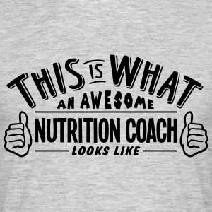 awesome nutrition coach looks like pro d - Men's T-Shirt