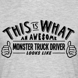 awesome monster truck driver looks like  - Men's T-Shirt