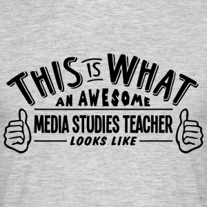 awesome media studies teacher looks like - Men's T-Shirt