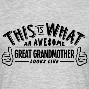 awesome great grandmother looks like pro - Men's T-Shirt