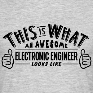 awesome electronic engineer looks like p - Men's T-Shirt