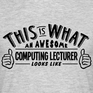 awesome computer science teacher looks l - Men's T-Shirt