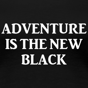 adventure the new black T-Shirts - Women's Premium T-Shirt