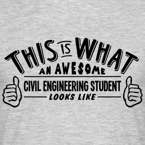 awesome civil engineering student looks  - Men's T-Shirt