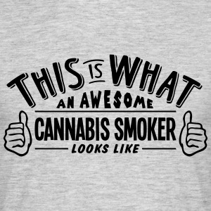 awesome cannabis smoker looks like pro d - Men's T-Shirt
