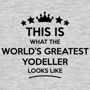 yodeller world greatest looks like - Men's T-Shirt