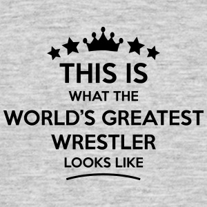 wrestler world greatest looks like - Men's T-Shirt