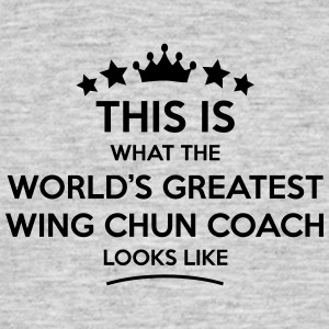 wing chun coach world greatest looks lik - Men's T-Shirt