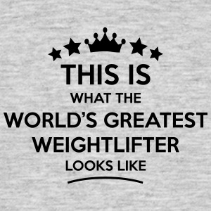 weightlifter world greatest looks like - Men's T-Shirt