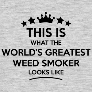 weed smoker world greatest looks like - Men's T-Shirt