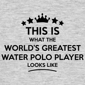 water polo player world greatest looks l - Men's T-Shirt