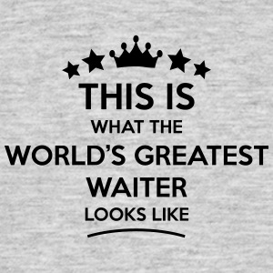 waiter world greatest looks like - Men's T-Shirt