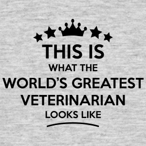 veterinarian world greatest looks like - Men's T-Shirt