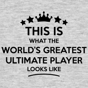 ultimate player world greatest looks lik - Men's T-Shirt