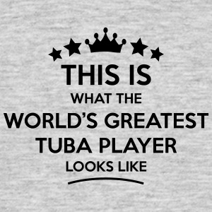tuba player world greatest looks like - Men's T-Shirt