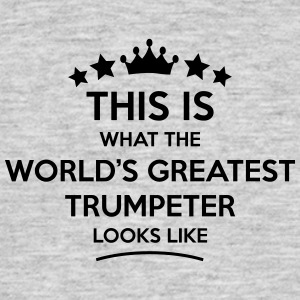 trumpeter world greatest looks like - Men's T-Shirt