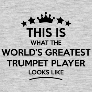 trumpet player world greatest looks like - Men's T-Shirt