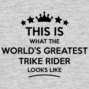 trike rider world greatest looks like - Men's T-Shirt