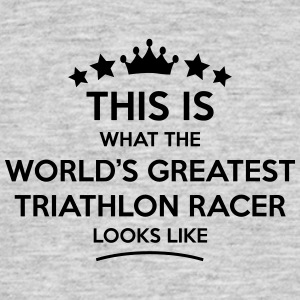 triathlon racer world greatest looks lik - Men's T-Shirt