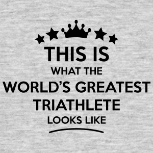 triathlete world greatest looks like - Men's T-Shirt