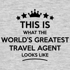 travel agent world greatest looks like - Men's T-Shirt