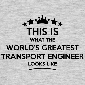 transport engineer world greatest looks  - Men's T-Shirt