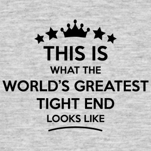 tight end world greatest looks like - Men's T-Shirt