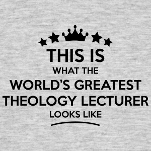 theology lecturer world greatest looks l - Men's T-Shirt