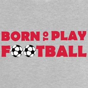 Born to play Football Babytröjor - Maglietta per neonato