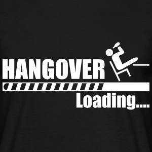 Hangover Loading  - Men's T-Shirt