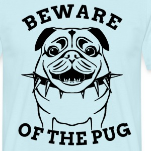 beware of the pug - Männer T-Shirt