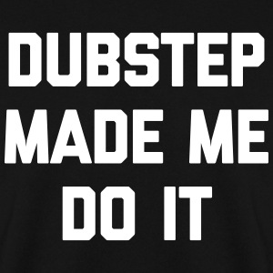 Dubstep Do It Music Quote Gensere - Genser for menn