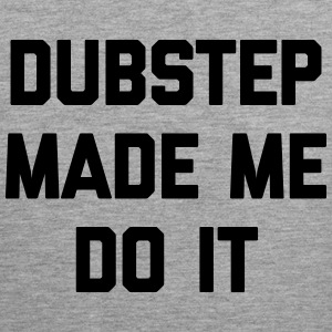 Dubstep Do It Music Quote Odzież sportowa - Tank top męski Premium