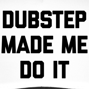 Dubstep Do It Music Quote Caps & Mützen - Trucker Cap