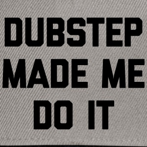 Dubstep Do It Music Quote Kasketter & huer - Snapback Cap