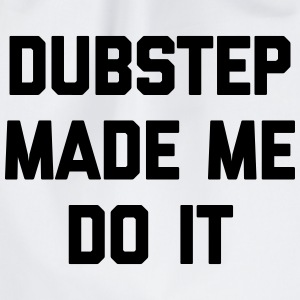Dubstep Do It Music Quote Bolsas y mochilas - Mochila saco